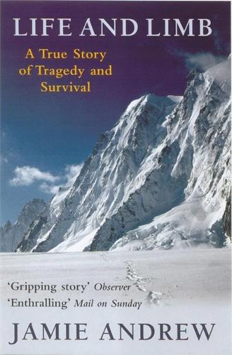 Life And Limb: A true story of tragedy and survival (Paperback)
