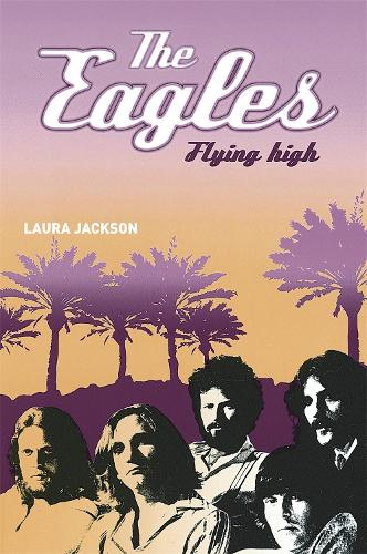 The Eagles: Flying high (Paperback)
