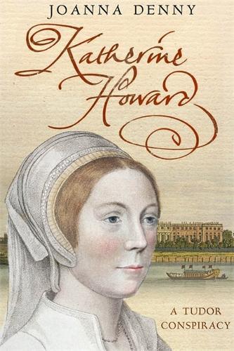 Katherine Howard: A Tudor conspiracy (Paperback)