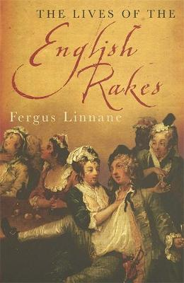 The Lives Of The English Rakes (Paperback)