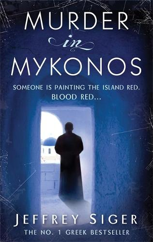 Murder In Mykonos: Number 1 in series - Chief Inspector Andreas Kaldis Mystery (Paperback)