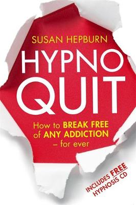 Hypnoquit: How to break free of any addiction - for ever (Paperback)
