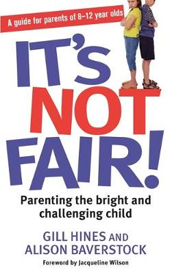 It's Not Fair!: Parenting the bright and challenging child (Paperback)
