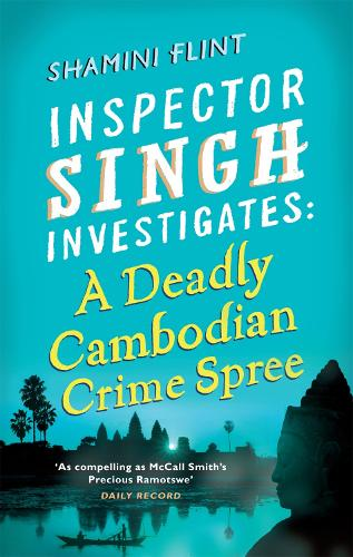 Inspector Singh Investigates: A Deadly Cambodian Crime Spree: Number 4 in series - Inspector Singh Investigates Series (Paperback)
