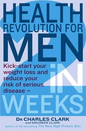 Health Revolution For Men: Kick-start your weight loss and reduce your risk of serious disease - in 2 weeks (Paperback)