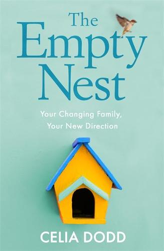 The Empty Nest: Your Changing Family, Your New Direction (Paperback)