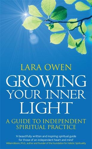 Growing Your Inner Light: A guide to independent spiritual practice (Paperback)