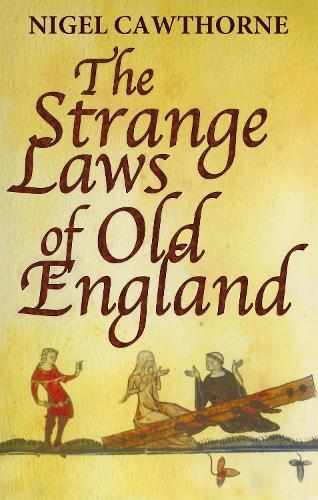 The Strange Laws Of Old England (Paperback)