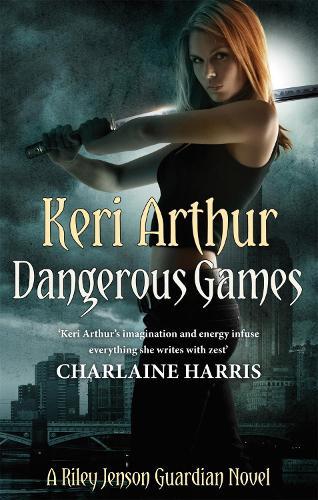 Dangerous Games: Number 4 in series - Riley Jenson Guardian (Paperback)