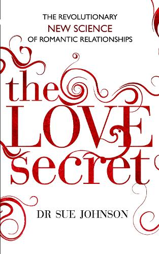 The Love Secret: The revolutionary new science of romantic relationships (Paperback)