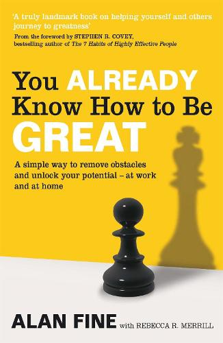 You Already Know How To Be Great: A simple way to remove interference and unlock your potential - at work and at home (Paperback)