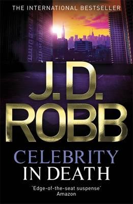 Celebrity in Death - In Death 34 (Paperback)