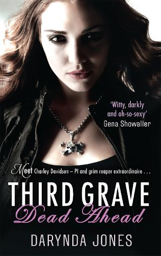 Third Grave Dead Ahead: Number 3 in series - Charley Davidson 3 (Paperback)