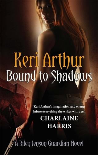Bound To Shadows: Number 8 in series - Riley Jenson Guardian (Paperback)