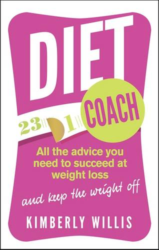 Diet Coach: All the advice you need to succeed at weight loss (and keep the weight off) (Paperback)