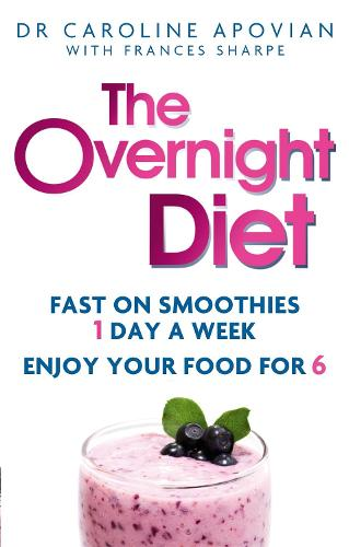 The Overnight Diet: Fast on smoothies one day a week. Enjoy your food for six. (Paperback)
