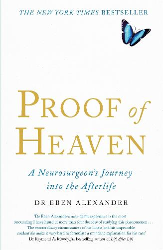 Proof of Heaven: A Neurosurgeon's Journey into the Afterlife (Paperback)