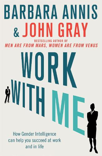 Work with Me: How gender intelligence can help you succeed at work and in life (Paperback)