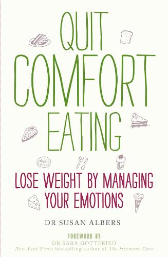 Quit Comfort Eating: Lose weight by managing your emotions (Paperback)