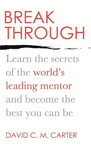 Breakthrough: Learn the secrets of the world's leading mentor and become the best you can be (Paperback)