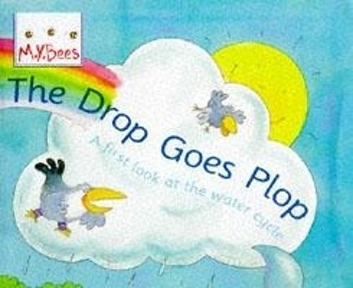 Little Bees: The Drop Goes Plop: A first look at the water cycle - Little Bees (Paperback)