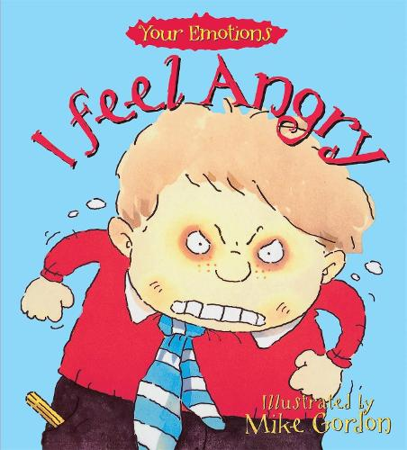 Your Emotions: I Feel Angry - Your Emotions (Paperback)