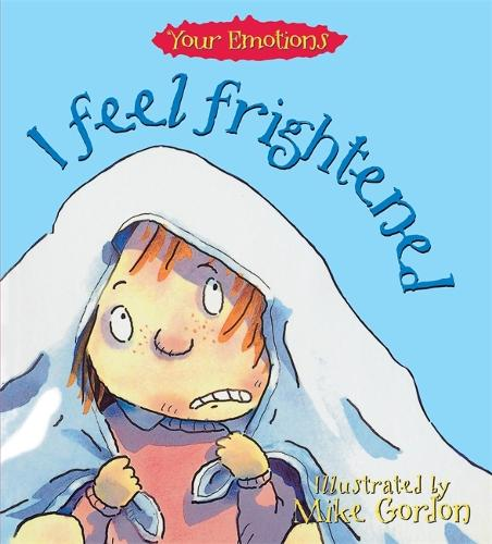 Your Emotions: I Feel Frightened - Your Emotions (Paperback)