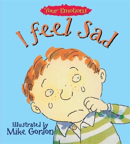 Your Emotions: I Feel Sad - Your Emotions (Paperback)