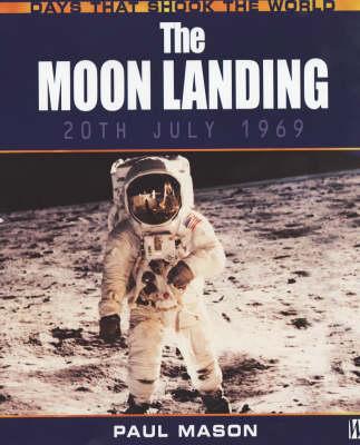 The Moon Landing - Days That Shook the World 6 (Hardback)