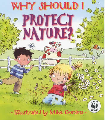 Why Should I Protect Nature? - Why Should I? 8 (Paperback)