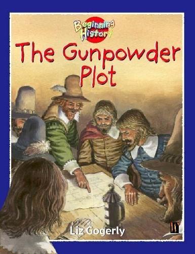 Beginning History: The Gunpowder Plot - Beginning History (Paperback)