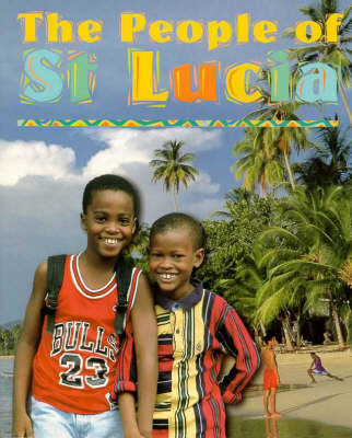 The People of St. Lucia - From the Heart of the Caribbean 2 (Paperback)