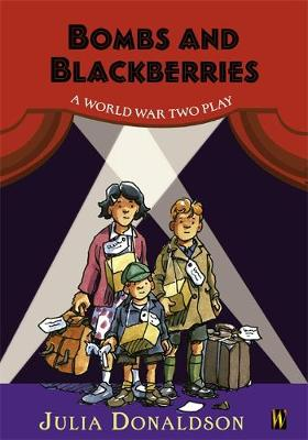 History Plays: Bombs and Blackberries - A World War Two Play - History Plays (Paperback)