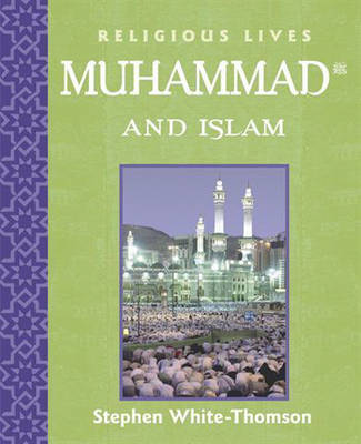 Muhammad and Islam - Religious Lives 12 (Paperback)