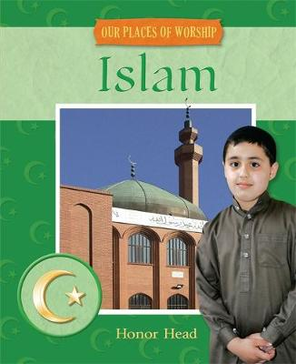 Islam - Our Places of Worship No. 1 (Hardback)