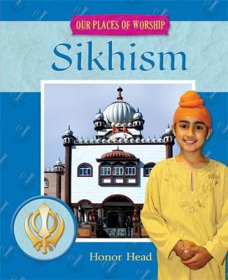 Sikhism - Our Places of Worship 4 (Hardback)