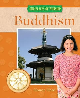 Buddhism - Our Places of Worship No. 6 (Hardback)