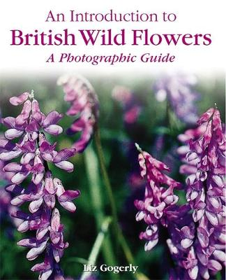 An Introduction to: British Wild Flowers - An Introduction to (Hardback)