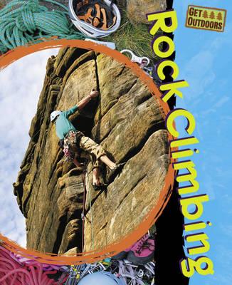 Rock Climbing - Get Outdoors 6 (Hardback)