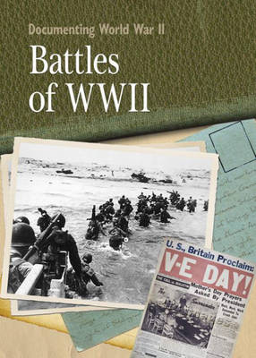 The Battles of World War II - Documenting WWII 6 (Hardback)