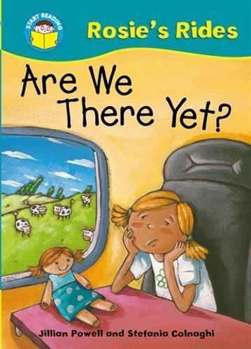 Start Reading: Rosie's Rides: Are We There Yet? - Start Reading: Rosie's Rides (Paperback)