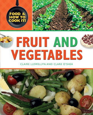 Fruit and Vegetables - Food and How to Cook it 2 (Hardback)