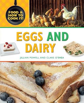 Eggs and Dairy - Food and How to Cook it No. 1 (Hardback)