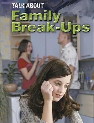Talk About: Family Break-ups - Talk About (Hardback)