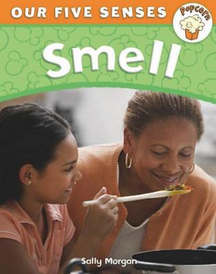 Smell - Popcorn: Our Five Senses 4 (Hardback)