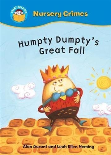 Start Reading: Nursery Crimes: Humpty Dumpty's Great Fall - Start Reading: Nursery Crimes (Paperback)