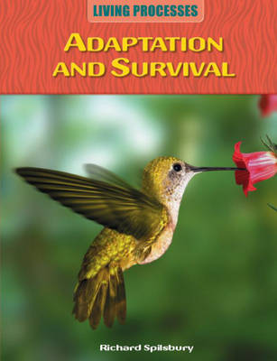 Adaptation and Survival - Living Processes 1 (Hardback)