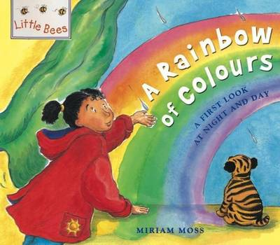 A Rainbow of Colours: A First Look at Colour - Little Bees 27 (Paperback)