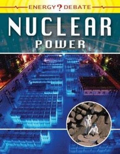 Energy Debate: Nuclear Power - Energy Debate (Paperback)