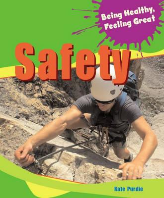 Safety - Being Healthy, Feeling Great 6 (Hardback)